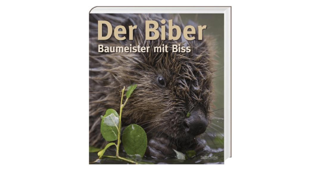 Buch «Der Biber - Baumeister mit Biss»
